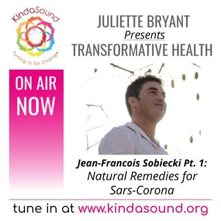 Natural Remedies for Sars-Corona | Jean-Francois Sobiecki on Transformative Health with Juliette Bryant
