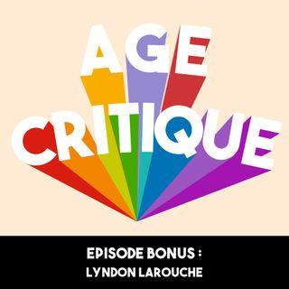 [AC] #10 Episode Bonus Lyndon Larouche