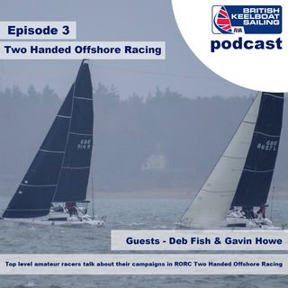 Episode 3 - Two handed offshore racing with Deb Fish & Gavin Howe