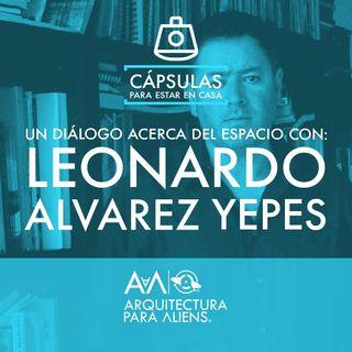 Leonardo Alvarez Yepes - Cápsula para estar en Casa 3/3