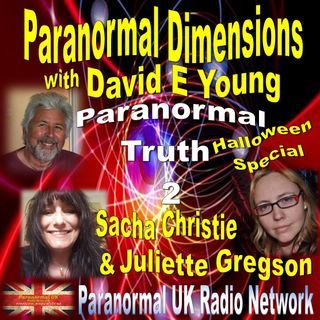 Paranormal Dimensions - Sacha Christie-Juliette Gregson - Paranormal Truth