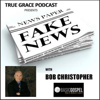 Fake News with Bob Christopher