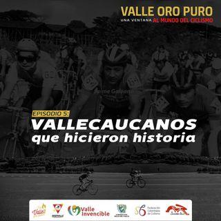 Episodio 5: Vallecaucanos Que Hicieron Historia