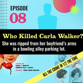 The Bowling Alley Killer: The Legend of Carla Walker