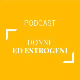 #167 - Donne ed estrogeni | Buongiorno Felicità!