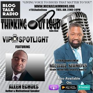 VIP Spotlight featuring Author & Motivational Speaker Allen Echols