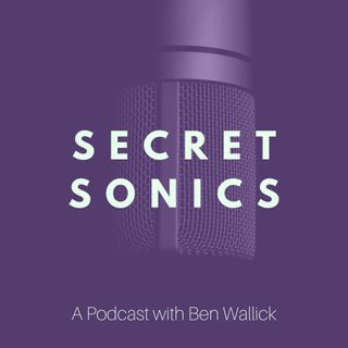 Secret Sonics 081 - Katie Tavini - Mastering Music with Intent