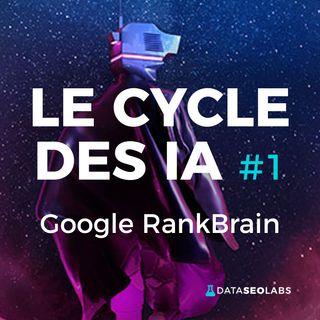 #1 - La Révolution Google RankBrain
