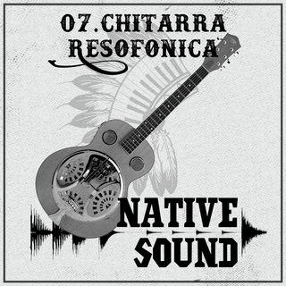 07. La Chitarra Resofonica