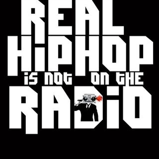 REAL HIPHOP IS NOT ON THA RADIO