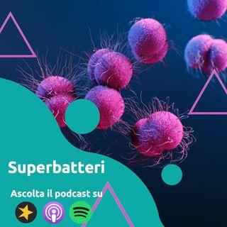 Super Batteri: Gli antibiotici ci stanno condannando all'estinzione?