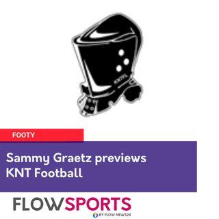Sammy Graetz previews round 9 of KNT football