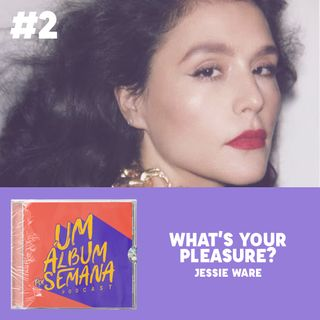 #2 What's Your Pleasure? - Jessie Ware