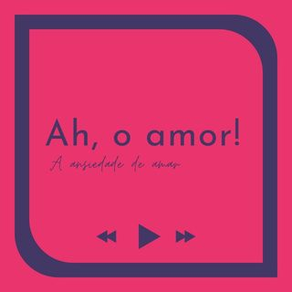 FormasDeAmor #1 - AH, O AMOR!