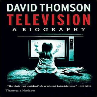 David Thomson Television A Biography