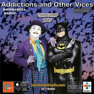 Addictions and Other Vices 546 - Time Warp 1989 Part One