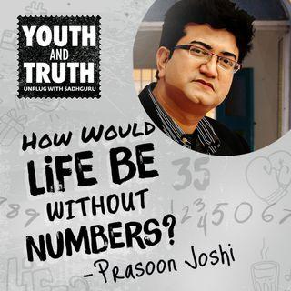 How Would Life Be Without Numbers? Prasoon Joshi Asks Sadhguru