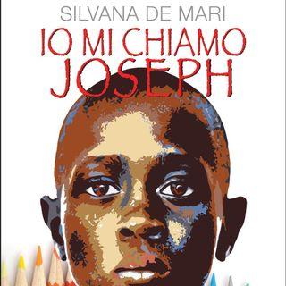 """Silvana De Mari """"Io mi chiamo Joseph"""""""
