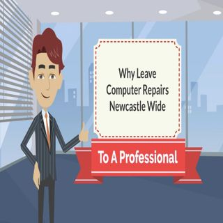 Why Leave Computer Repairs Newcastle Wide To A Professional?