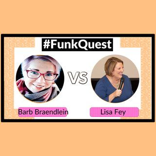 FunkQuest - Season 3 - FINAL -  Barb Barb Braendlein v Lisa Fey