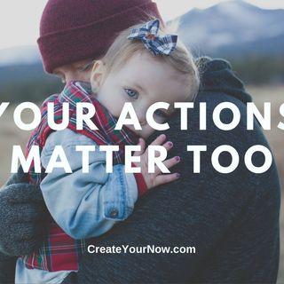 2380 Your Actions Matter Too