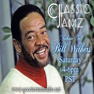 Classic Jamz *Tribute To Bill Withers* 4/4/2020