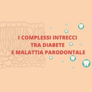 [Aggiornamento] I complessi intrecci tra diabete e malattia parodontale - Dott.ssa Elena Bizzotto