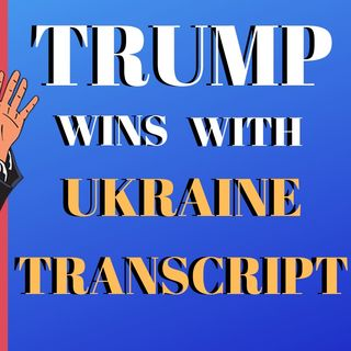 Trump Wins  With Ukraine Transcript