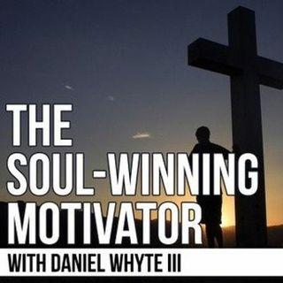 The Master Plan of Evangelism, Part 30 (Soul-Winning Motivator Podcast #165)