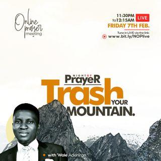 Episode 7 - Night of Prayer: Trash Your Mountain
