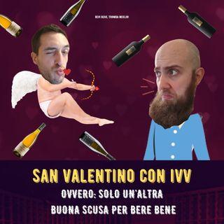 #37 - San Valentino con IVV. Ovvero: solo un'altra buona scusa per bere bene