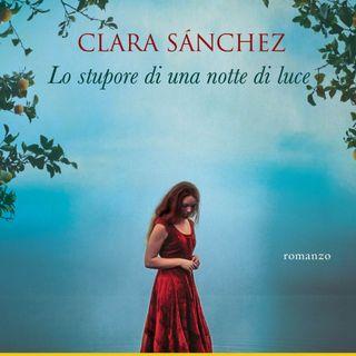 Clara Sanchez - Lo stupore di una notte di luce