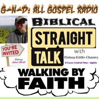 G-N-D: All gospel radio / Biblical Straight Talk with Bishop Eddie Chaney