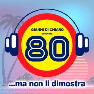 80 MA NON LI DIMOSTRA (#01)  con GIANNI DI CHIARO