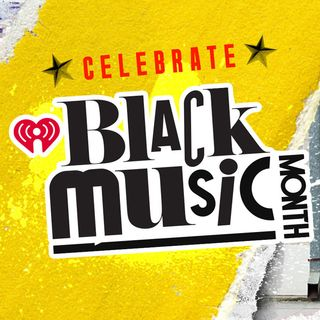 iHeartRadio Celebrates Black Music Month