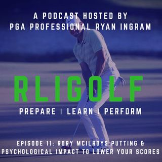 Rory Mcilroys Putting & Psychological Impact To Lower Your Scores