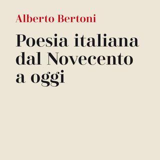 """Alberto Bertoni """"Poesia italiana dal Novecento a oggi"""""""