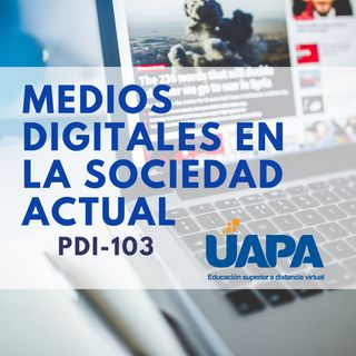 Medios Digitales en la Sociedad Actual
