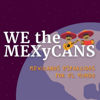 WE the MEXyCANS