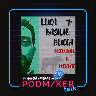Podmaker Talk presenta: Osservando il Presente.