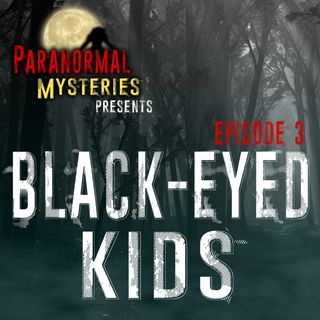 Black Eyed Children: Origins & Encounters With The Creepy Kids