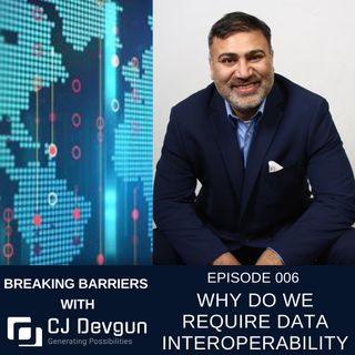 EP006 Why Do We Require Data Interoperability