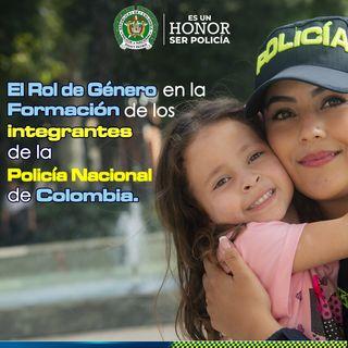 El Rol de Género en la Formación de los integrantes de la Policía Nacional de Colombia.
