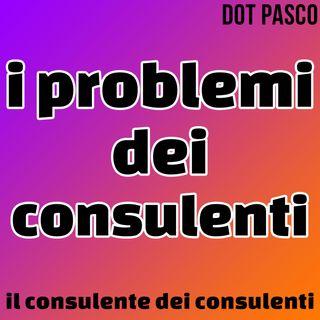 Consulente marketing - I problemi dei consulenti - Dot Pasco
