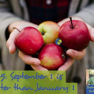 045: September 1 is better than January 1