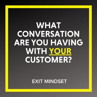 What Conversation Are You Having With Your Customers?