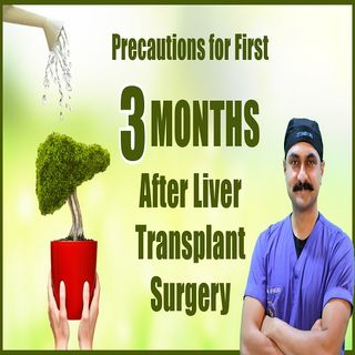 5 Minutes On Liver Transplant | Podcast No. 4 | Precautions for 1st 3 Months After Liver Transplant