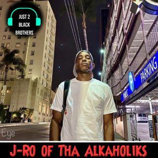 J2BB - J-Ro of Tha Alkaholiks @j_ro_alkaholiks