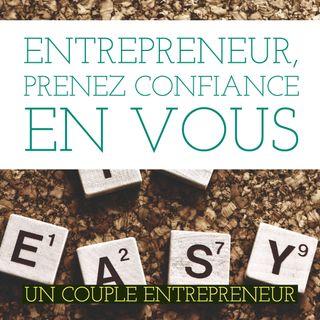 47 - Entrepreneur, prenez confiance en vous