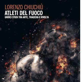 """Lorenzo Chiuchiù """"Atleti del fuoco"""""""